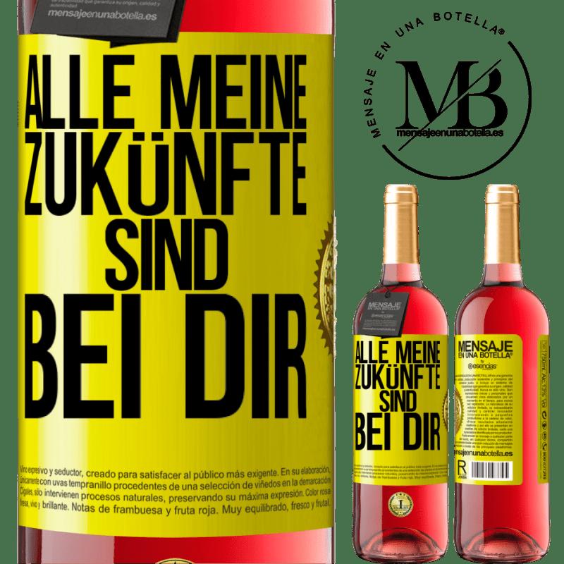 24,95 € Kostenloser Versand | Roséwein ROSÉ Ausgabe Alle meine Zukünfte sind bei dir Gelbes Etikett. Anpassbares Etikett Junger Wein Ernte 2020 Tempranillo