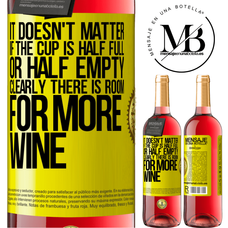 24,95 € Free Shipping | Rosé Wine ROSÉ Edition It doesn't matter if the cup is half full or half empty. Clearly there is room for more wine Yellow Label. Customizable label Young wine Harvest 2020 Tempranillo