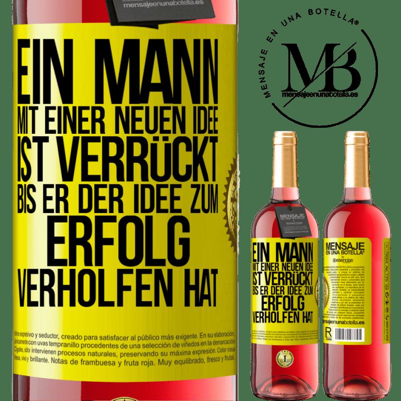 24,95 € Kostenloser Versand | Roséwein ROSÉ Ausgabe Ein Mann mit einer neuen Idee ist verrückt, bis die Idee triumphiert Gelbes Etikett. Anpassbares Etikett Junger Wein Ernte 2020 Tempranillo