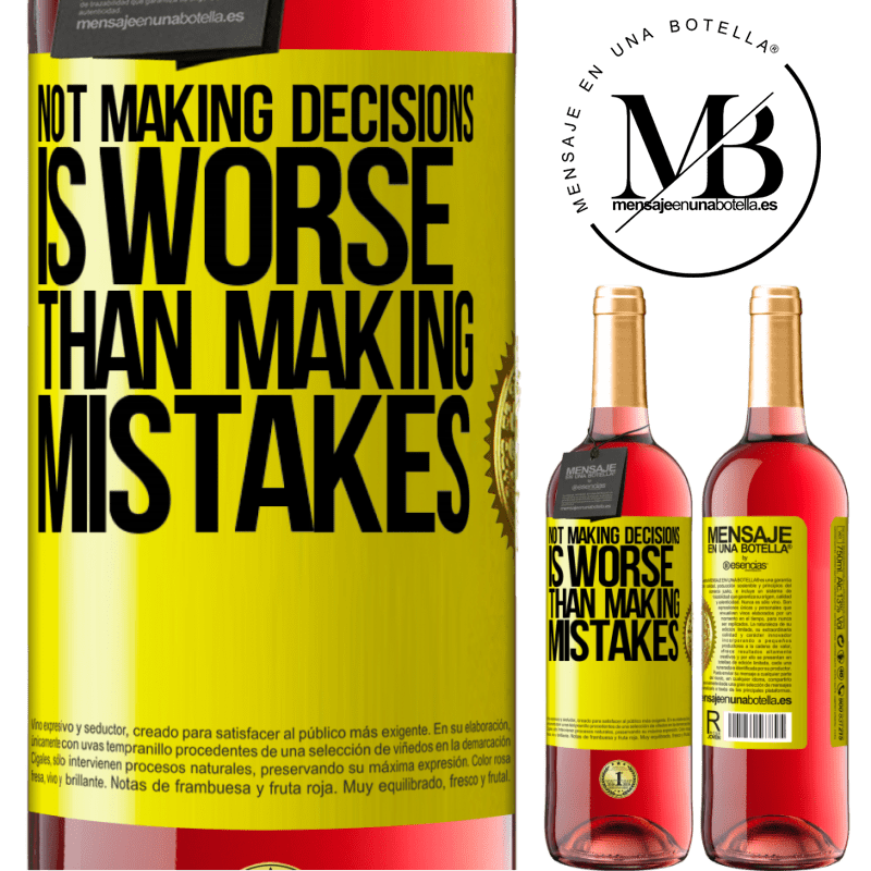 24,95 € Free Shipping   Rosé Wine ROSÉ Edition Not making decisions is worse than making mistakes Yellow Label. Customizable label Young wine Harvest 2020 Tempranillo