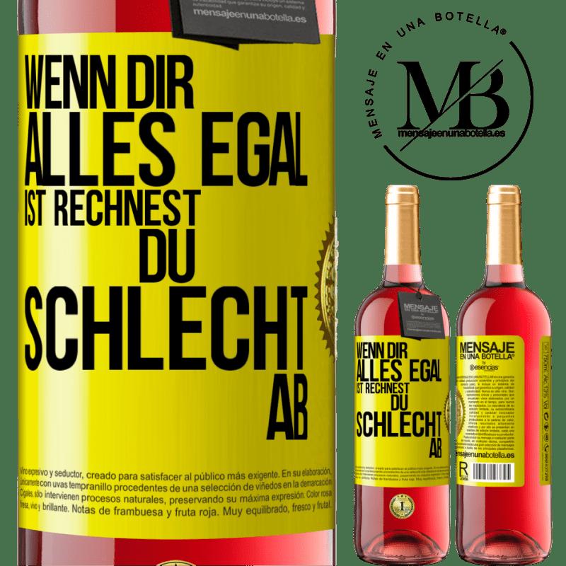 24,95 € Kostenloser Versand   Roséwein ROSÉ Ausgabe Wenn alles egal ist, machst du die falschen Konten Gelbes Etikett. Anpassbares Etikett Junger Wein Ernte 2020 Tempranillo