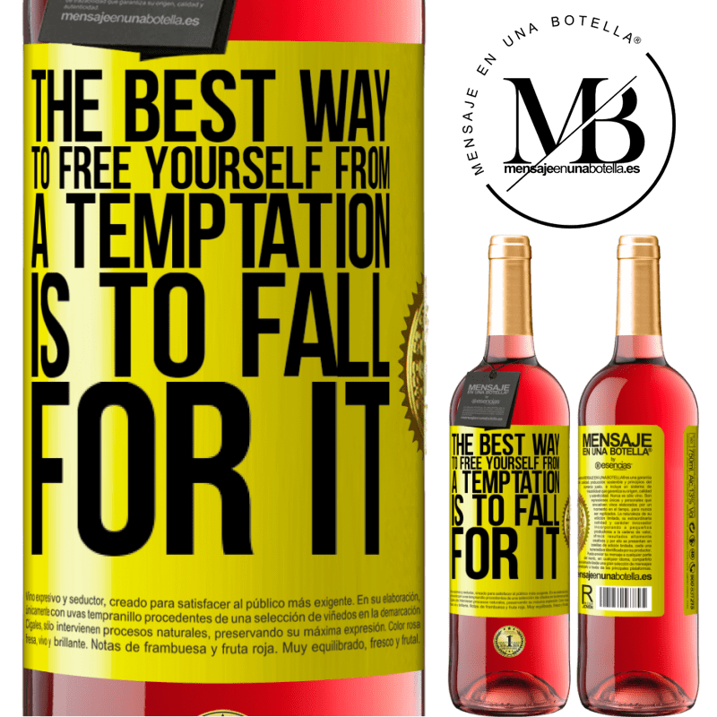 24,95 € Free Shipping   Rosé Wine ROSÉ Edition The best way to free yourself from a temptation is to fall for it Yellow Label. Customizable label Young wine Harvest 2020 Tempranillo