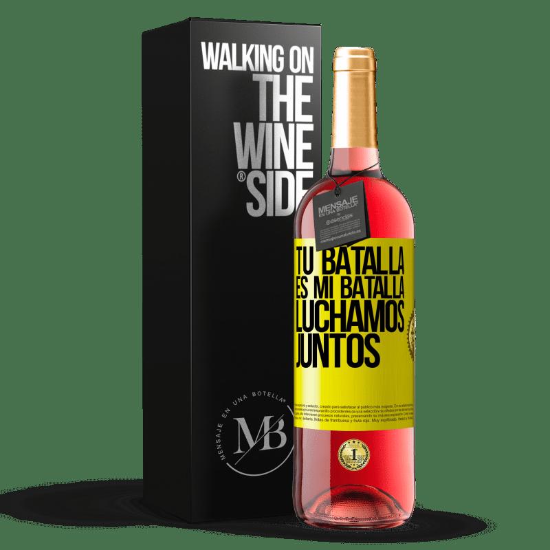 24,95 € Envoi gratuit | Vin rosé Édition ROSÉ Votre bataille est ma bataille. Nous nous battons ensemble Étiquette Jaune. Étiquette personnalisable Vin jeune Récolte 2020 Tempranillo