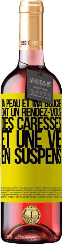 24,95 € Envoi gratuit   Vin rosé Édition ROSÉ Ta peau et ma bouche ont un rendez-vous, des caresses et une vie en suspens Étiquette Jaune. Étiquette personnalisable Vin jeune Récolte 2020 Tempranillo