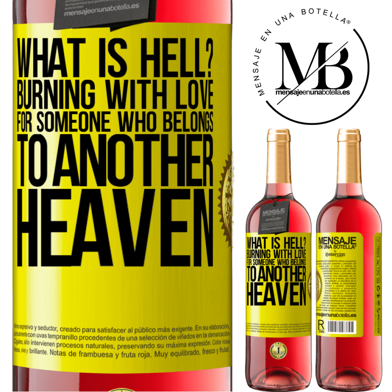 24,95 € Free Shipping   Rosé Wine ROSÉ Edition what is hell? Burning with love for someone who belongs to another heaven Yellow Label. Customizable label Young wine Harvest 2020 Tempranillo