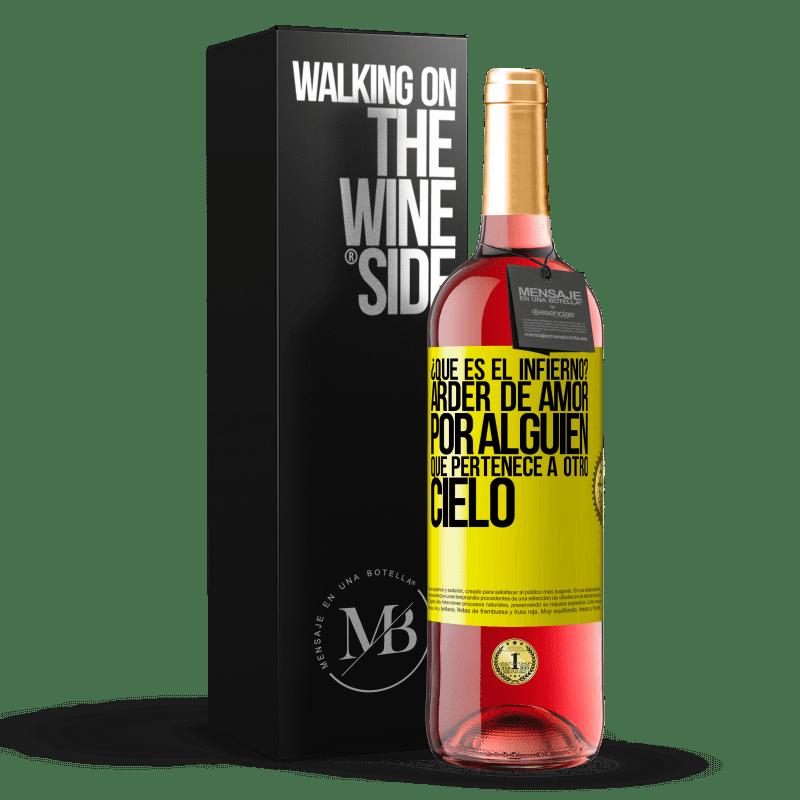 24,95 € Envoi gratuit | Vin rosé Édition ROSÉ qu'est-ce que l'enfer? Brûlant d'amour pour quelqu'un qui appartient à un autre paradis Étiquette Jaune. Étiquette personnalisable Vin jeune Récolte 2020 Tempranillo