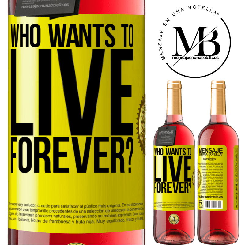 24,95 € Free Shipping | Rosé Wine ROSÉ Edition who wants to live forever? Yellow Label. Customizable label Young wine Harvest 2020 Tempranillo