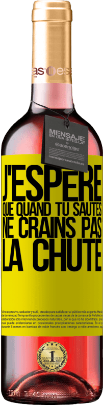 24,95 € Envoi gratuit | Vin rosé Édition ROSÉ J'espère que quand tu sautes ne crains pas la chute Étiquette Jaune. Étiquette personnalisable Vin jeune Récolte 2020 Tempranillo