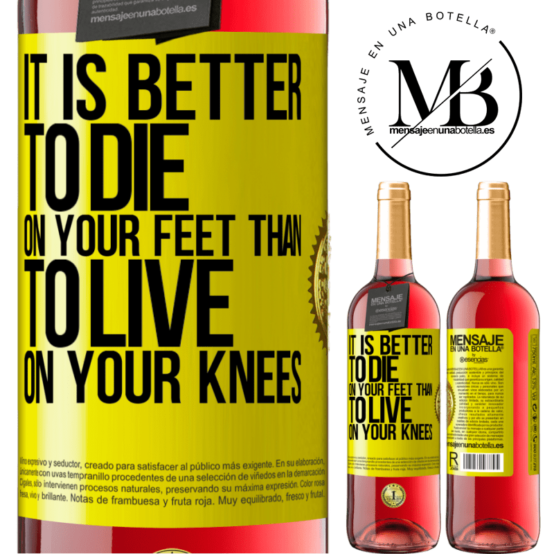 24,95 € Free Shipping | Rosé Wine ROSÉ Edition It is better to die on your feet than to live on your knees Yellow Label. Customizable label Young wine Harvest 2020 Tempranillo