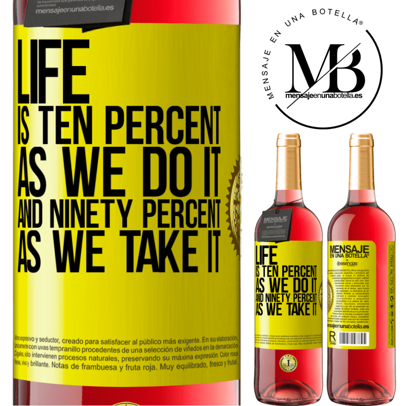 24,95 € Free Shipping | Rosé Wine ROSÉ Edition Life is ten percent as we do it and ninety percent as we take it Yellow Label. Customizable label Young wine Harvest 2020 Tempranillo