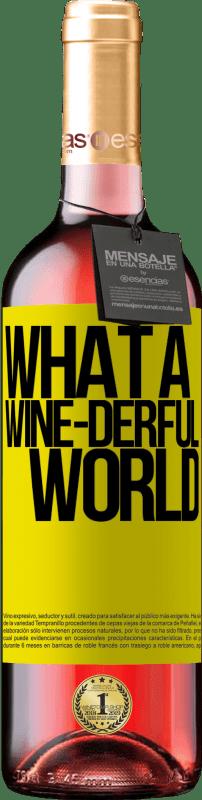24,95 € Envoi gratuit   Vin rosé Édition ROSÉ What a wine-derful world Étiquette Jaune. Étiquette personnalisable Vin jeune Récolte 2020 Tempranillo