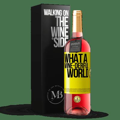 «What a wine-derful world» Édition ROSÉ