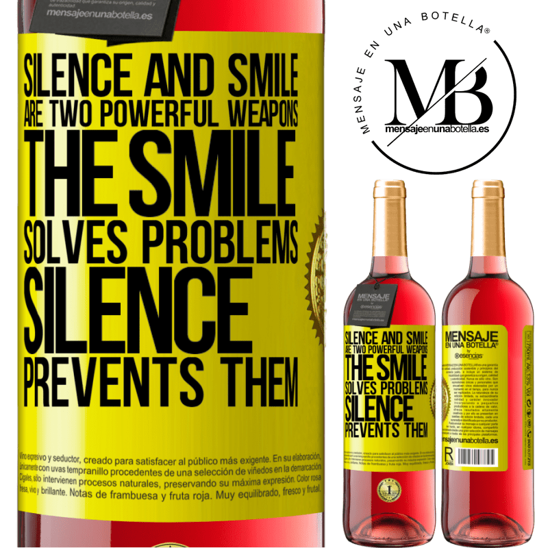 24,95 € Free Shipping | Rosé Wine ROSÉ Edition Silence and smile are two powerful weapons. The smile solves problems, silence prevents them Yellow Label. Customizable label Young wine Harvest 2020 Tempranillo