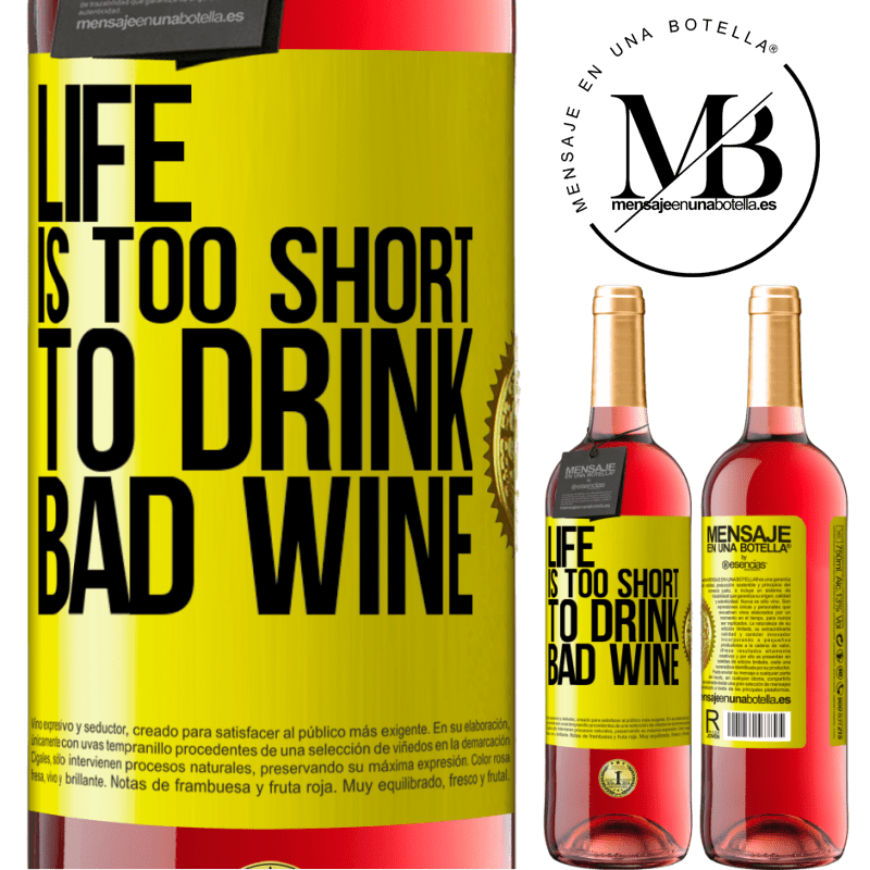 24,95 € Free Shipping   Rosé Wine ROSÉ Edition Life is too short to drink bad wine Yellow Label. Customizable label Young wine Harvest 2020 Tempranillo