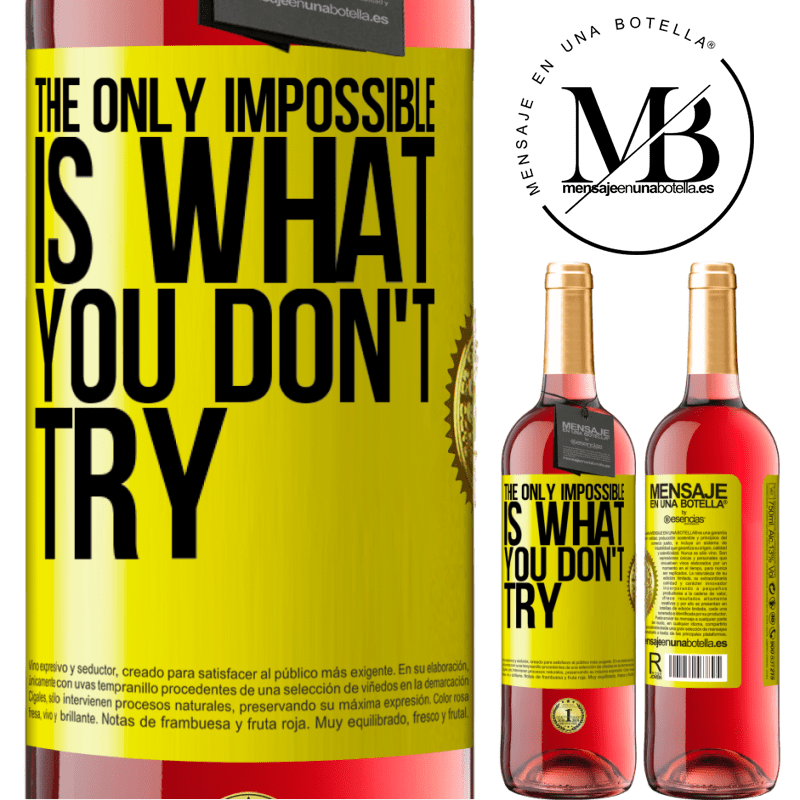 24,95 € Free Shipping | Rosé Wine ROSÉ Edition The only impossible is what you don't try Yellow Label. Customizable label Young wine Harvest 2020 Tempranillo