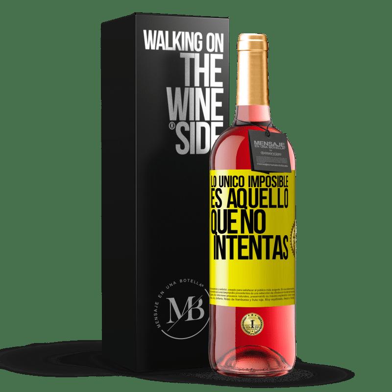 24,95 € Envoi gratuit   Vin rosé Édition ROSÉ Le seul impossible c'est ce que vous n'essayez pas Étiquette Jaune. Étiquette personnalisable Vin jeune Récolte 2020 Tempranillo