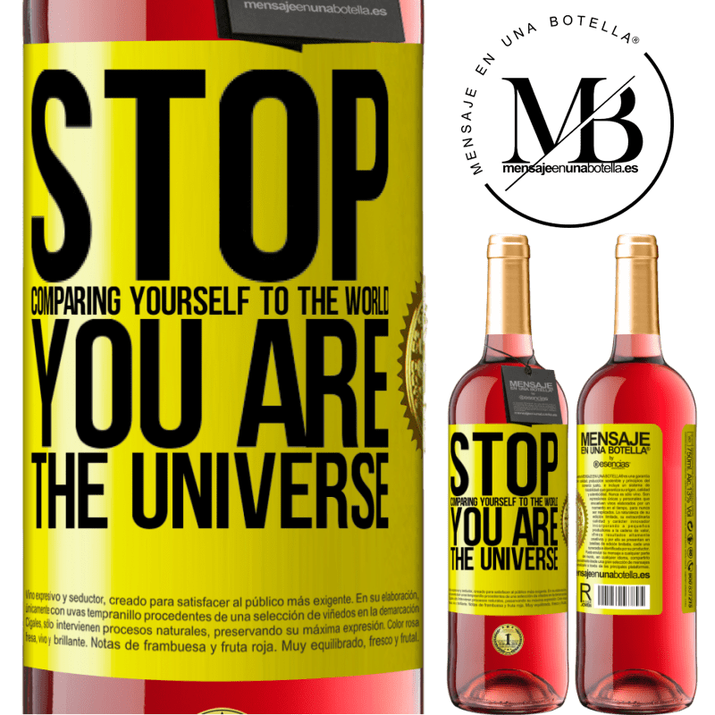 24,95 € Free Shipping | Rosé Wine ROSÉ Edition Stop comparing yourself to the world, you are the universe Yellow Label. Customizable label Young wine Harvest 2020 Tempranillo