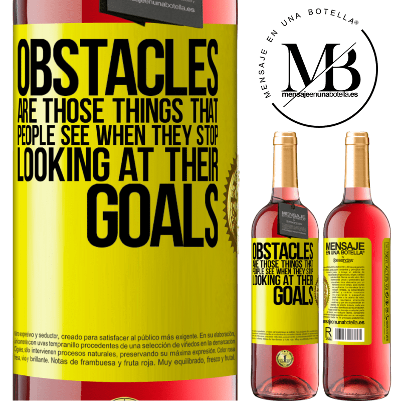 24,95 € Free Shipping   Rosé Wine ROSÉ Edition Obstacles are those things that people see when they stop looking at their goals Yellow Label. Customizable label Young wine Harvest 2020 Tempranillo