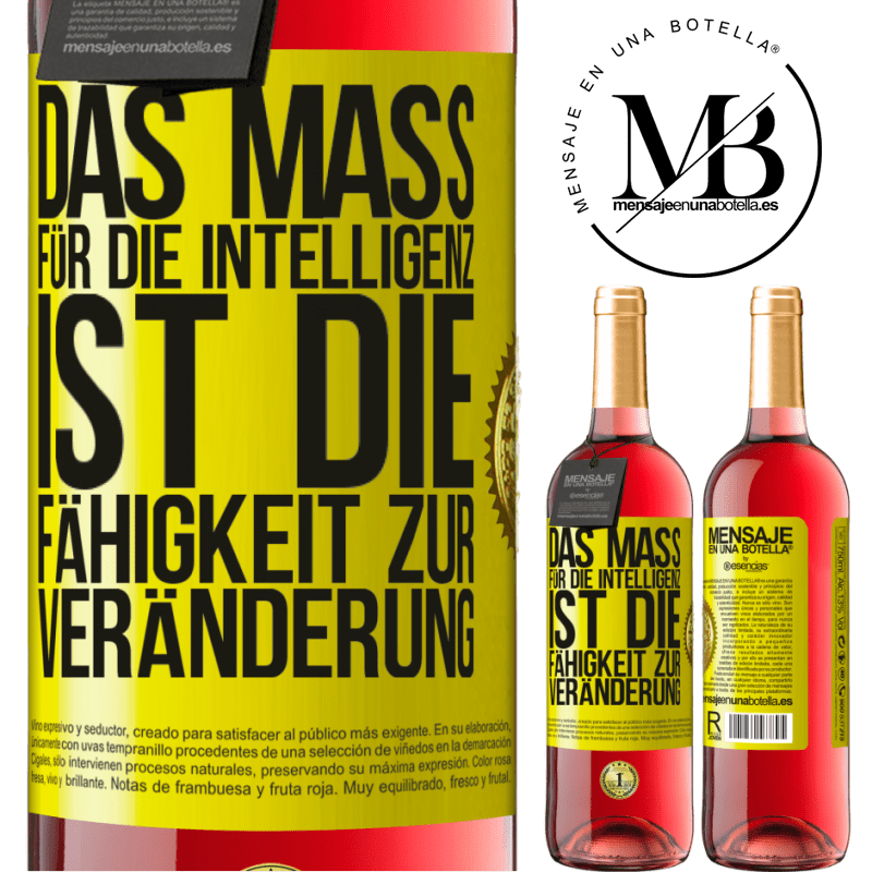 24,95 € Kostenloser Versand | Roséwein ROSÉ Ausgabe Das Maß für die Intelligenz ist die Fähigkeit zur Veränderung Gelbes Etikett. Anpassbares Etikett Junger Wein Ernte 2020 Tempranillo