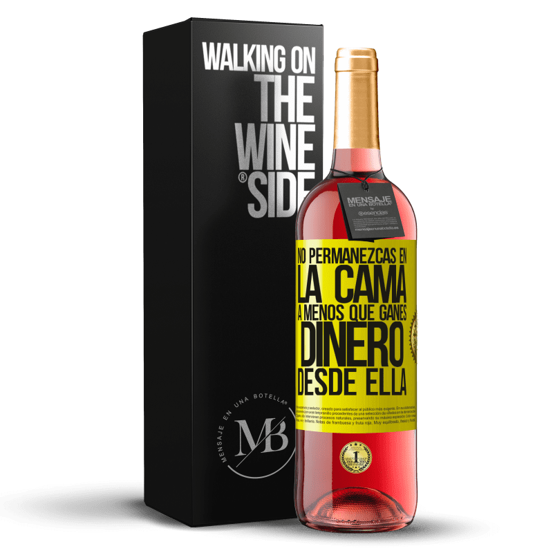 24,95 € Envoi gratuit | Vin rosé Édition ROSÉ Ne restez pas au lit à moins d'en tirer de l'argent Étiquette Jaune. Étiquette personnalisable Vin jeune Récolte 2020 Tempranillo