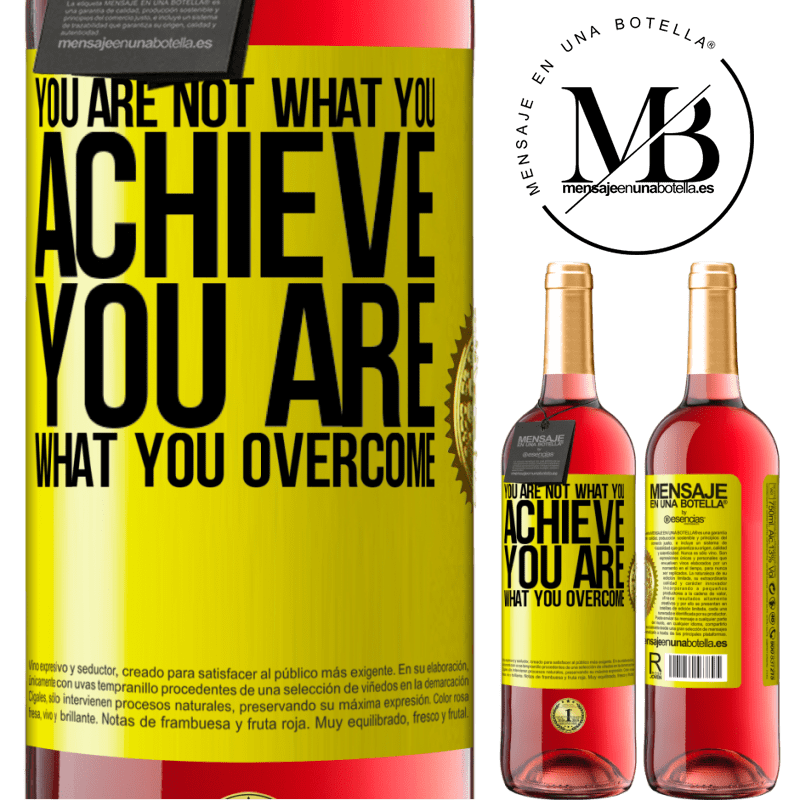 24,95 € Free Shipping | Rosé Wine ROSÉ Edition You are not what you achieve. You are what you overcome Yellow Label. Customizable label Young wine Harvest 2020 Tempranillo