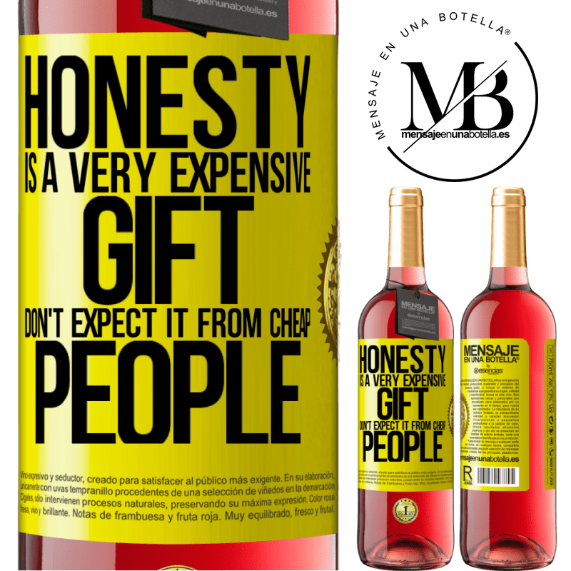 24,95 € Free Shipping | Rosé Wine ROSÉ Edition Honesty is a very expensive gift. Don't expect it from cheap people Yellow Label. Customizable label Young wine Harvest 2020 Tempranillo