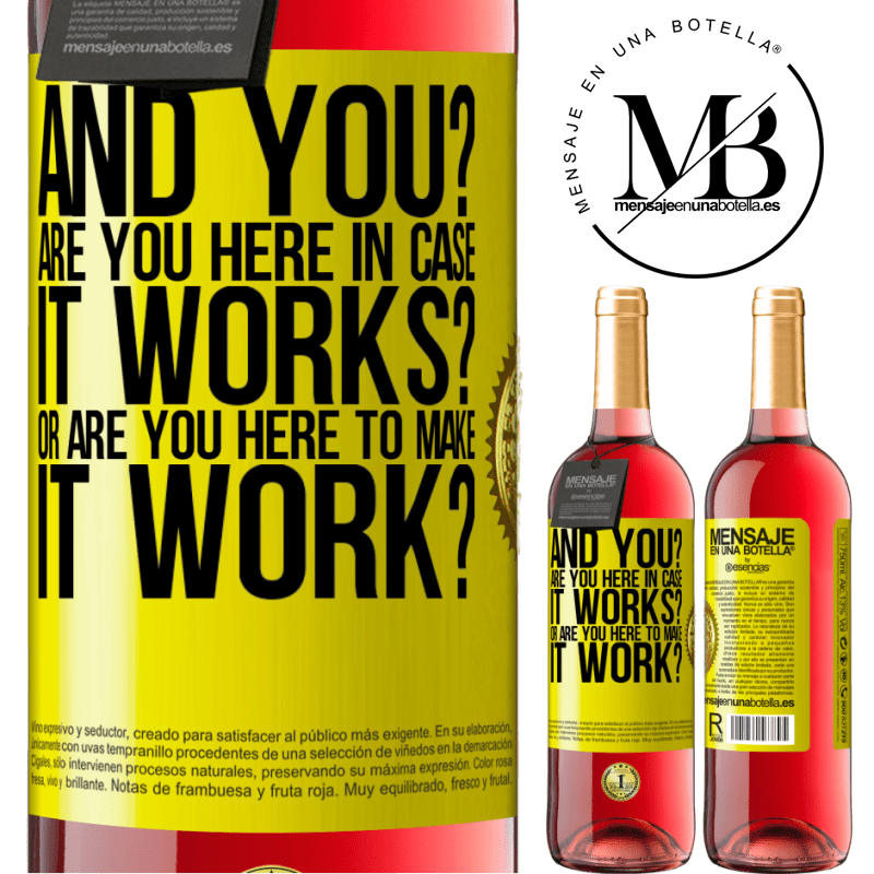 24,95 € Free Shipping | Rosé Wine ROSÉ Edition and you? Are you here in case it works, or are you here to make it work? Yellow Label. Customizable label Young wine Harvest 2020 Tempranillo