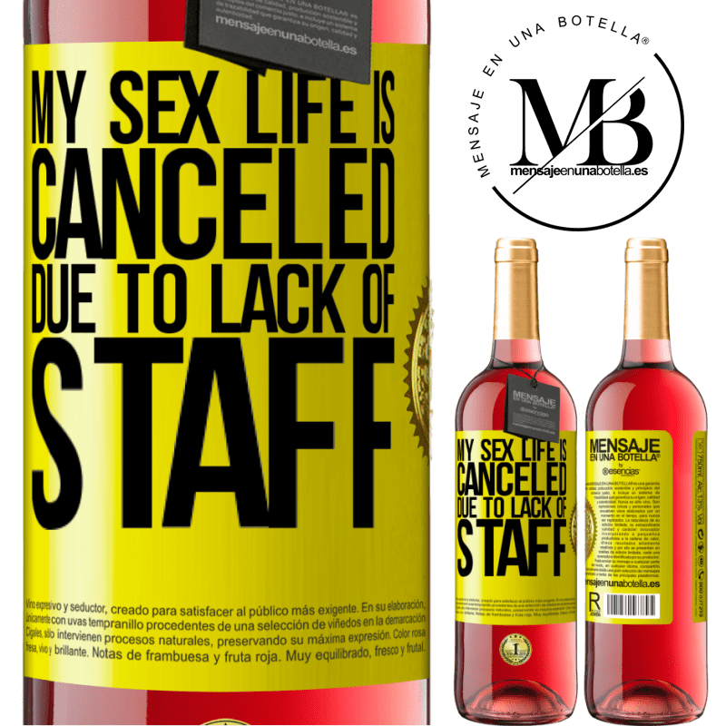 24,95 € Free Shipping   Rosé Wine ROSÉ Edition My sex life is canceled due to lack of staff Yellow Label. Customizable label Young wine Harvest 2020 Tempranillo