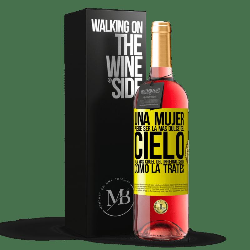 24,95 € Envoi gratuit | Vin rosé Édition ROSÉ Une femme peut être la plus douce du ciel ou la plus cruelle de l'enfer, selon la façon dont vous la traitez Étiquette Jaune. Étiquette personnalisable Vin jeune Récolte 2020 Tempranillo