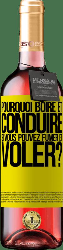 24,95 € Envoi gratuit   Vin rosé Édition ROSÉ pourquoi boire et conduire si vous pouvez fumer et voler? Étiquette Jaune. Étiquette personnalisable Vin jeune Récolte 2020 Tempranillo