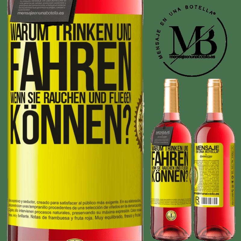 24,95 € Kostenloser Versand | Roséwein ROSÉ Ausgabe warum trinken und fahren, wenn Sie rauchen und fliegen können? Gelbes Etikett. Anpassbares Etikett Junger Wein Ernte 2020 Tempranillo