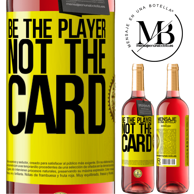 24,95 € Free Shipping | Rosé Wine ROSÉ Edition Be the player, not the card Yellow Label. Customizable label Young wine Harvest 2020 Tempranillo