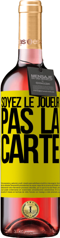 24,95 € Envoi gratuit   Vin rosé Édition ROSÉ Soyez le joueur, pas la carte Étiquette Jaune. Étiquette personnalisable Vin jeune Récolte 2020 Tempranillo