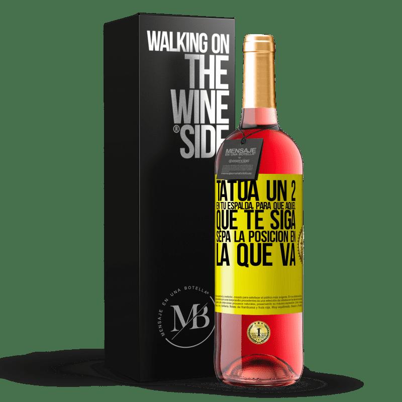 24,95 € Envoi gratuit | Vin rosé Édition ROSÉ Tatouez un 2 sur votre dos, pour que celui qui vous suit connaisse la position dans laquelle il va Étiquette Jaune. Étiquette personnalisable Vin jeune Récolte 2020 Tempranillo