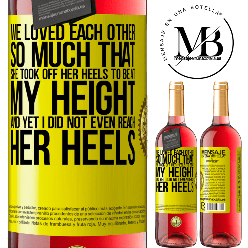 24,95 € Free Shipping | Rosé Wine ROSÉ Edition We loved each other so much that she took off her heels to be at my height, and yet I did not even reach her heels Yellow Label. Customizable label Young wine Harvest 2020 Tempranillo
