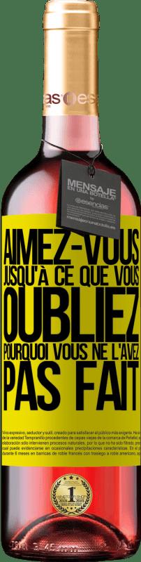 24,95 € Envoi gratuit   Vin rosé Édition ROSÉ Aimez-vous, jusqu'à ce que vous oubliez pourquoi vous ne l'avez pas fait Étiquette Jaune. Étiquette personnalisable Vin jeune Récolte 2020 Tempranillo
