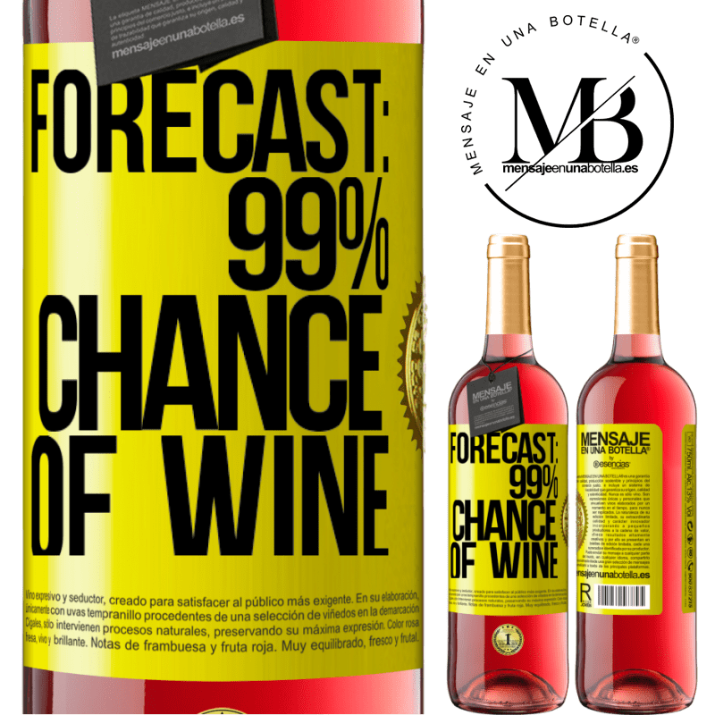 24,95 € Free Shipping   Rosé Wine ROSÉ Edition Forecast: 99% chance of wine Yellow Label. Customizable label Young wine Harvest 2020 Tempranillo