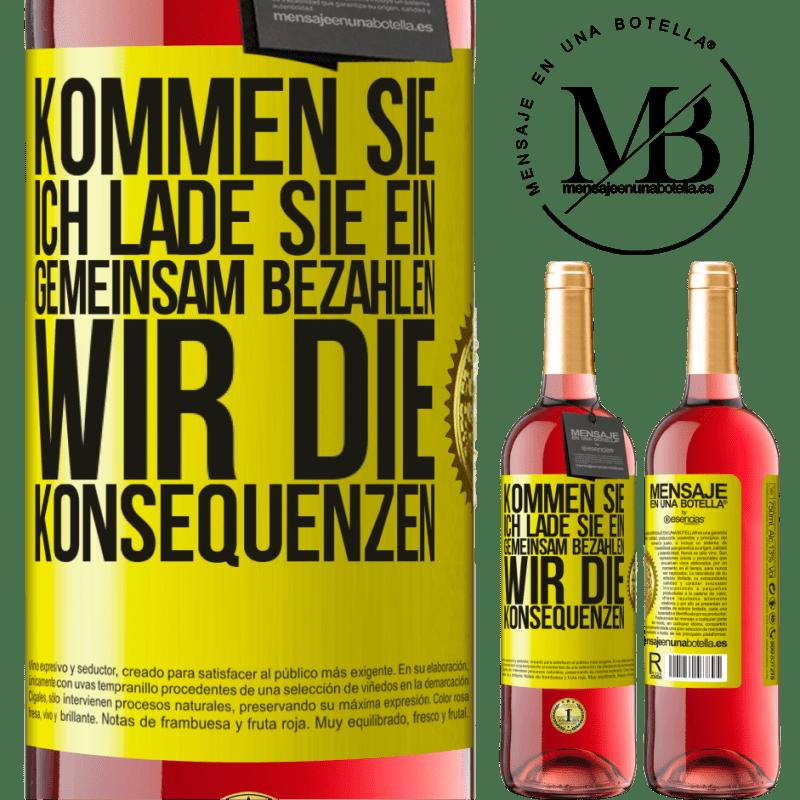 24,95 € Kostenloser Versand   Roséwein ROSÉ Ausgabe Kommen Sie, ich lade Sie ein, gemeinsam bezahlen wir die Konsequenzen Gelbes Etikett. Anpassbares Etikett Junger Wein Ernte 2020 Tempranillo