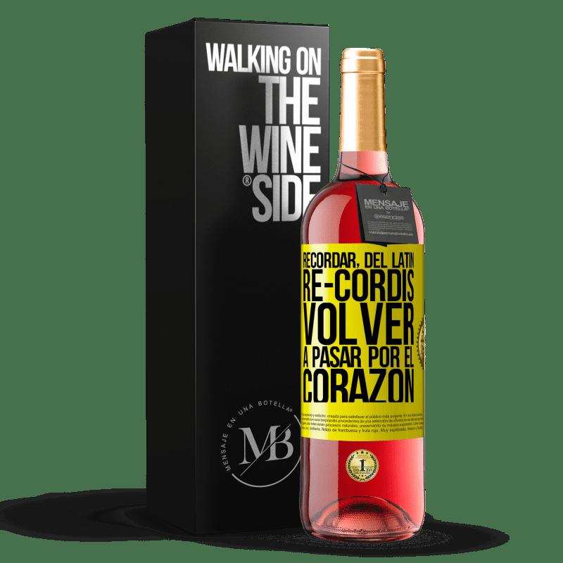 24,95 € Envoi gratuit | Vin rosé Édition ROSÉ RAPPELEZ-VOUS, du latin re-cordis, remontez dans le coeur Étiquette Jaune. Étiquette personnalisable Vin jeune Récolte 2020 Tempranillo