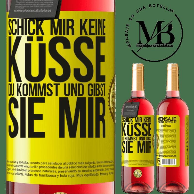 24,95 € Kostenloser Versand   Roséwein ROSÉ Ausgabe Schick mir keine Küsse, du kommst und gibst sie mir Gelbes Etikett. Anpassbares Etikett Junger Wein Ernte 2020 Tempranillo