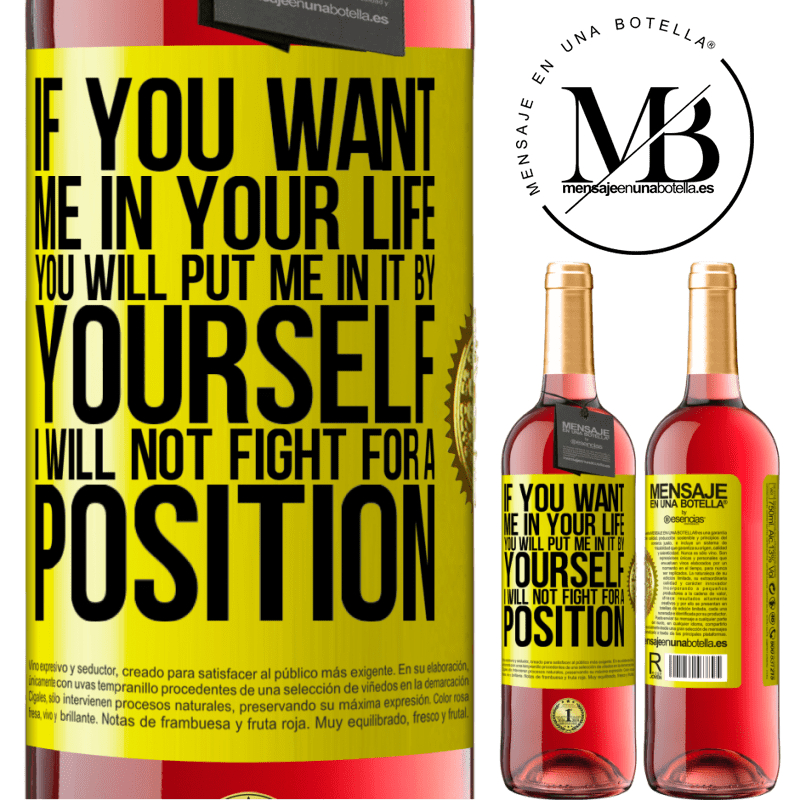 24,95 € Free Shipping   Rosé Wine ROSÉ Edition If you love me in your life, you will put me in it yourself. I will not fight for a position Yellow Label. Customizable label Young wine Harvest 2020 Tempranillo