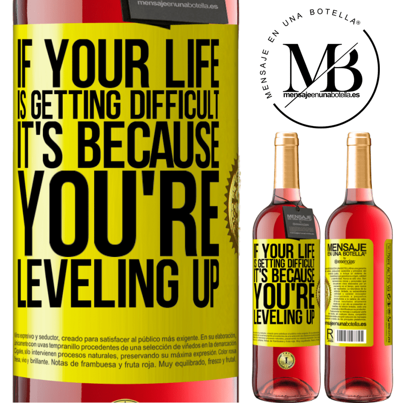 24,95 € Free Shipping | Rosé Wine ROSÉ Edition If your life is getting difficult, it's because you're leveling up Yellow Label. Customizable label Young wine Harvest 2020 Tempranillo