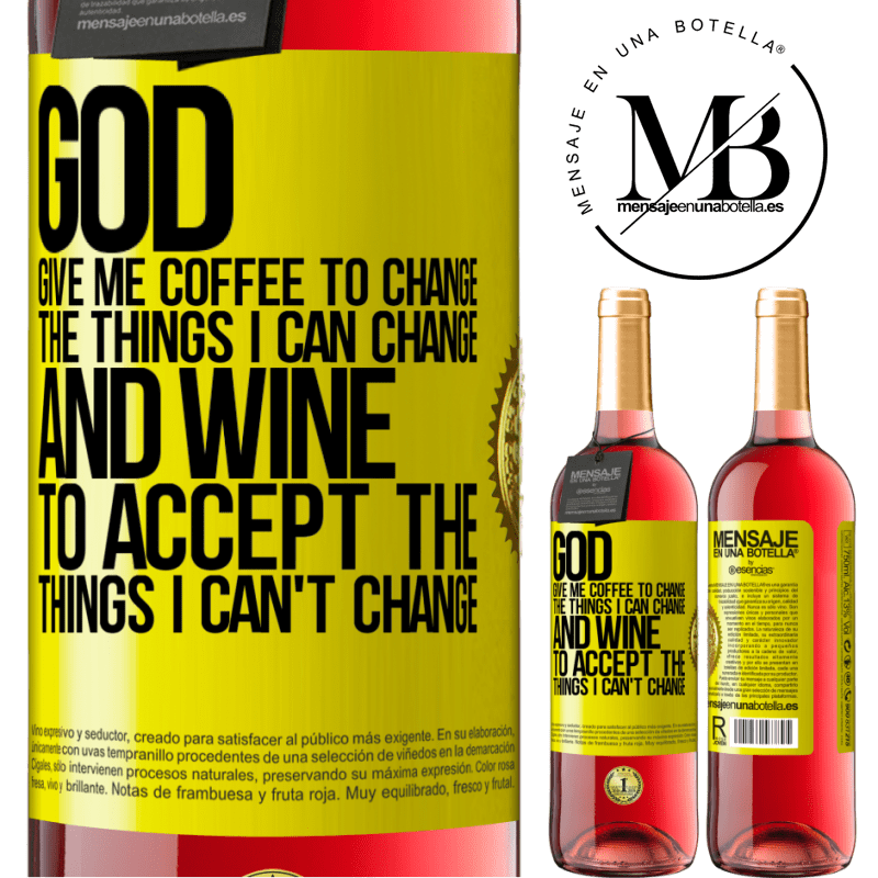 24,95 € Free Shipping | Rosé Wine ROSÉ Edition God, give me coffee to change the things I can change, and he came to accept the things I can't change Yellow Label. Customizable label Young wine Harvest 2020 Tempranillo