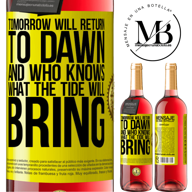 24,95 € Free Shipping   Rosé Wine ROSÉ Edition Tomorrow will return to dawn and who knows what the tide will bring Yellow Label. Customizable label Young wine Harvest 2020 Tempranillo