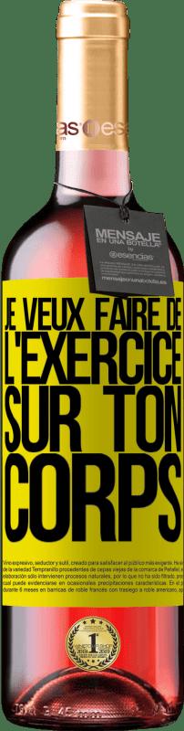 24,95 € Envoi gratuit   Vin rosé Édition ROSÉ Je veux faire de l'exercice sur ton corps Étiquette Jaune. Étiquette personnalisable Vin jeune Récolte 2020 Tempranillo