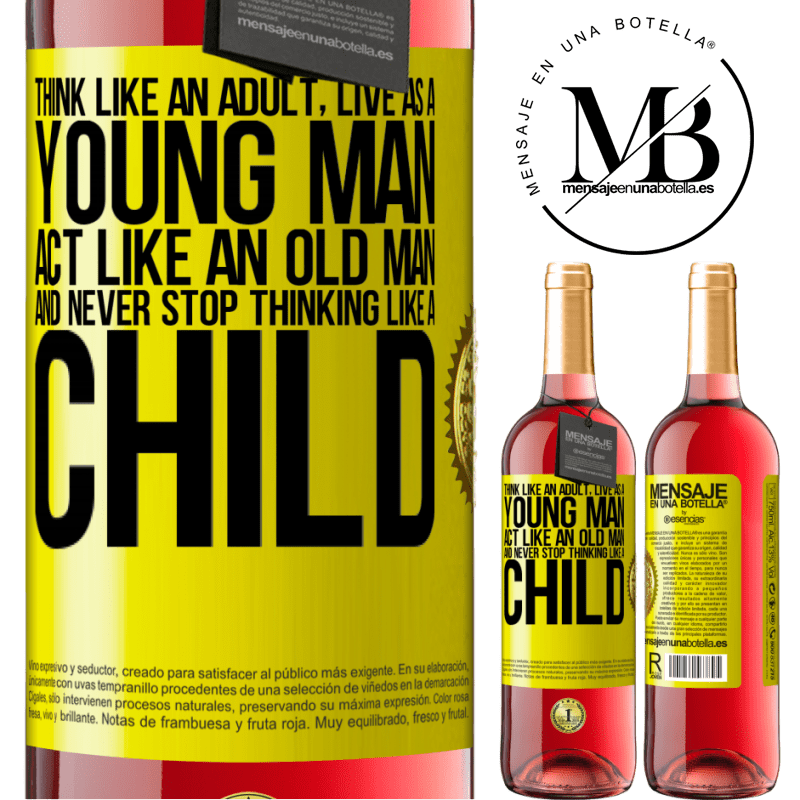 24,95 € Free Shipping | Rosé Wine ROSÉ Edition Think like an adult, live as a young man, act like an old man and never stop thinking like a child Yellow Label. Customizable label Young wine Harvest 2020 Tempranillo