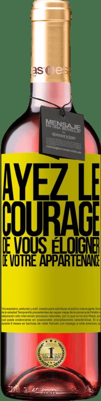 24,95 € Envoi gratuit | Vin rosé Édition ROSÉ Ayez le courage de vous éloigner de votre appartenance Étiquette Jaune. Étiquette personnalisable Vin jeune Récolte 2020 Tempranillo