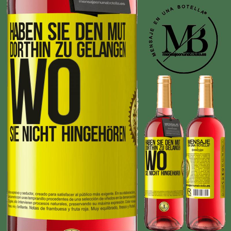 24,95 € Kostenloser Versand   Roséwein ROSÉ Ausgabe Haben Sie den Mut, dorthin zu gelangen, wo Sie nicht hingehören Gelbes Etikett. Anpassbares Etikett Junger Wein Ernte 2020 Tempranillo
