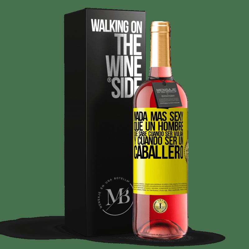 24,95 € Envoi gratuit   Vin rosé Édition ROSÉ Rien de plus sexy qu'un homme qui sait quand être vulgaire et quand être un gentleman Étiquette Jaune. Étiquette personnalisable Vin jeune Récolte 2020 Tempranillo