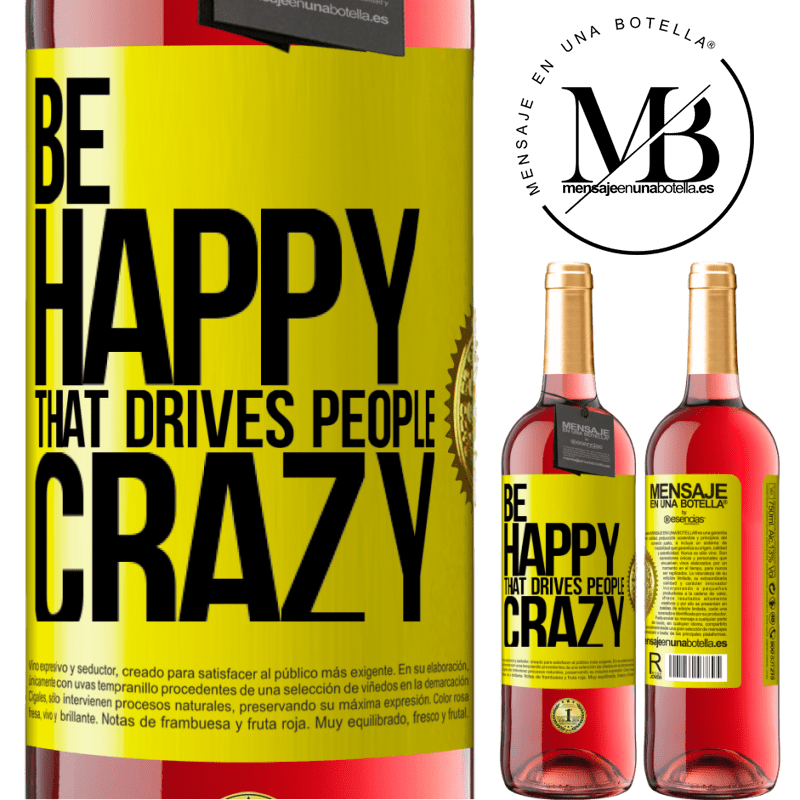 24,95 € Free Shipping | Rosé Wine ROSÉ Edition Be happy. That drives people crazy Yellow Label. Customizable label Young wine Harvest 2020 Tempranillo